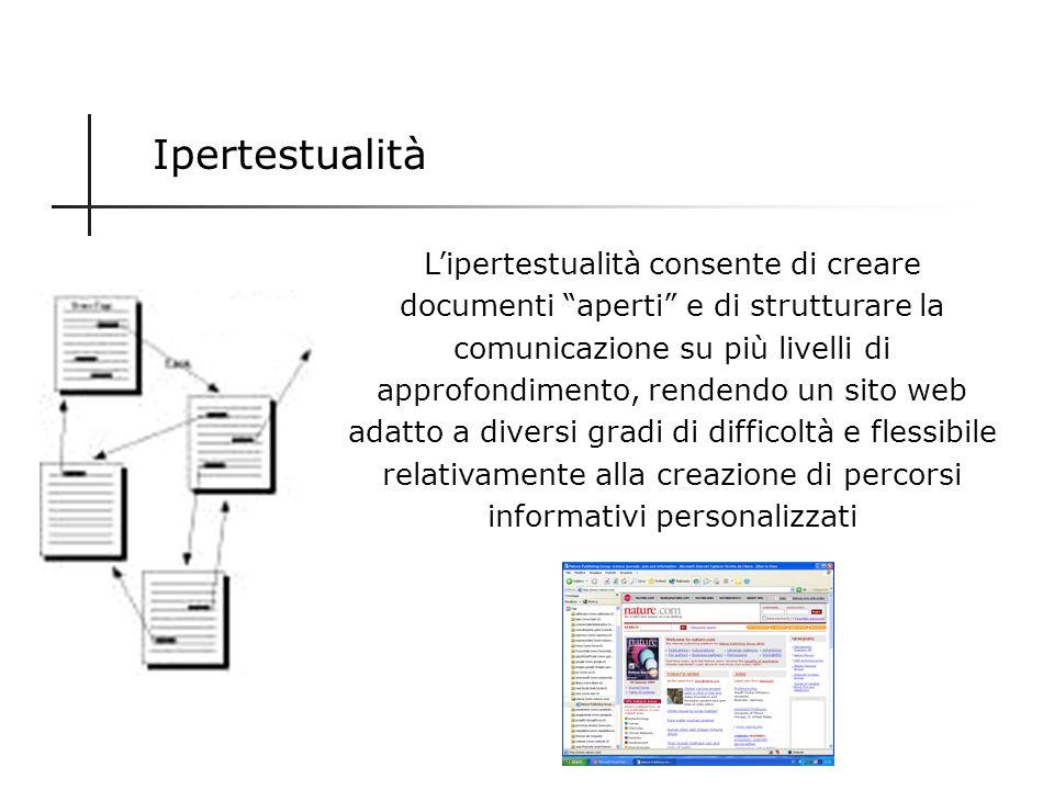 Interattività Linterattività rende i lettori/utenti partecipi del processo comunicativo e consente anche di avere un riscontro sullefficacia della com