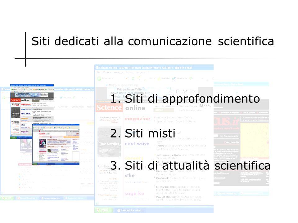 Giornali e riviste on-line Edizioni on-line di riviste specializzate di comunicazione scientifica Nature www.nature.com Science www.scienceonline.org