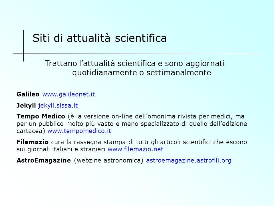 Trattano uno o più settori scientifici e sono aggiornati periodicamente Siti misti Ulisse – nella rete della scienza (progetto ospitato dalla SISSA di