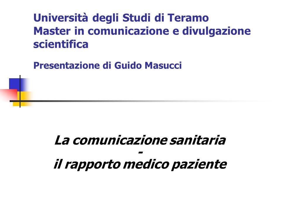 Università degli Studi di Teramo Master in comunicazione e divulgazione scientifica Presentazione di Guido Masucci La comunicazione sanitaria - il rap