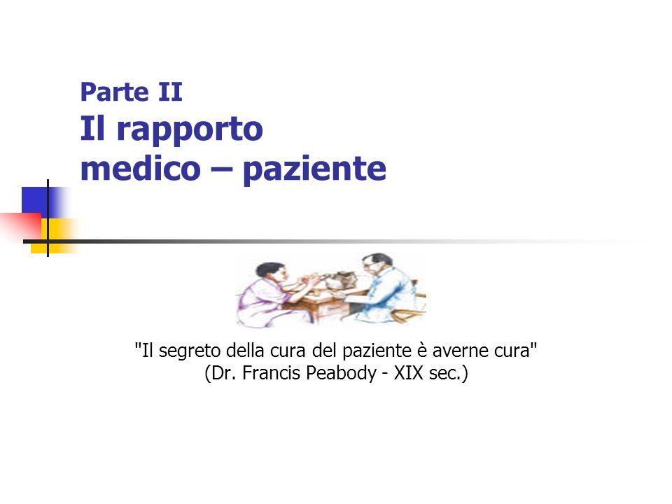 Parte II Il rapporto medico – paziente