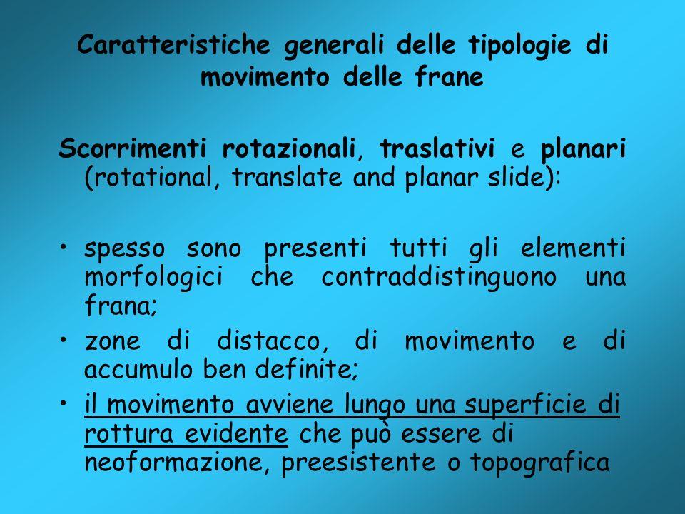 Caratteristiche generali delle tipologie di movimento delle frane Scorrimenti rotazionali, traslativi e planari (rotational, translate and planar slid