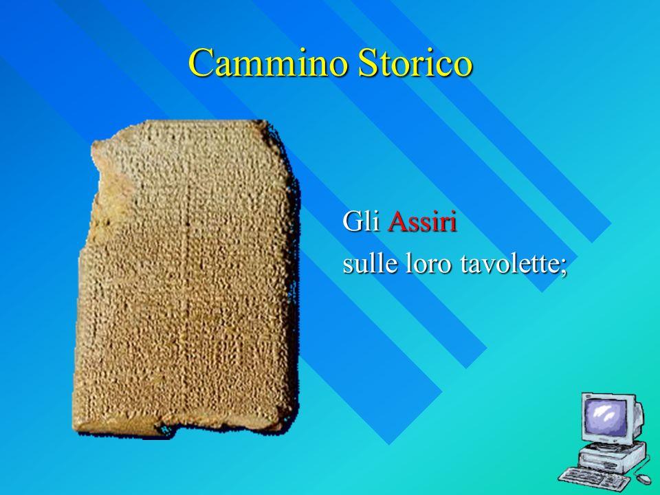 Cammino Storico Gli Assiri sulle loro tavolette;