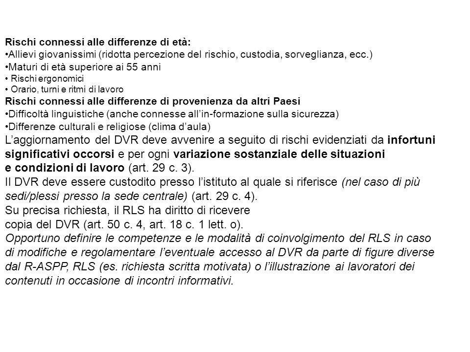 Rischi connessi alle differenze di età: Allievi giovanissimi (ridotta percezione del rischio, custodia, sorveglianza, ecc.) Maturi di età superiore ai