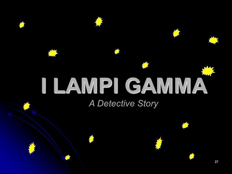 27 I LAMPI GAMMA A Detective Story
