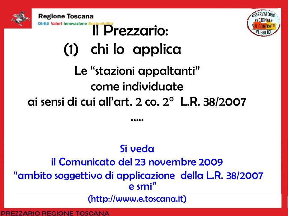 Le stazioni appaltanti come individuate ai sensi di cui allart. 2 co. 2° L.R. 38/2007 ….. Si veda il Comunicato del 23 novembre 2009 ambito soggettivo