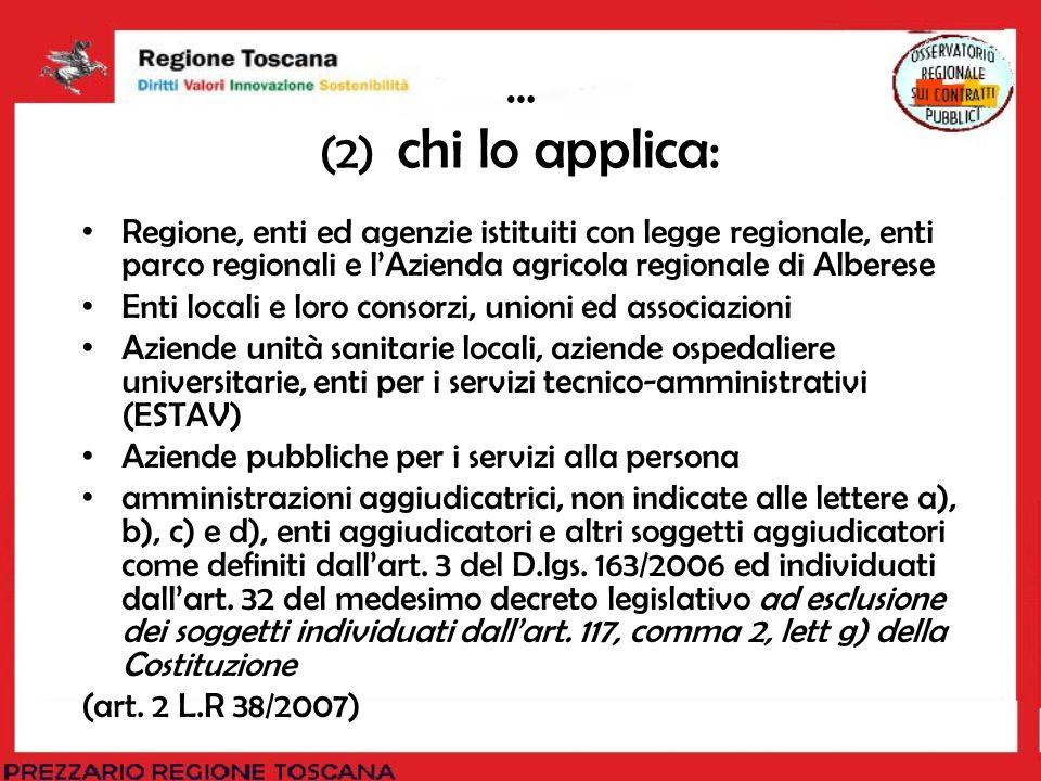 … (2) chi lo applica: Regione, enti ed agenzie istituiti con legge regionale, enti parco regionali e lAzienda agricola regionale di Alberese Enti loca