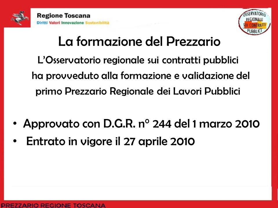 La formazione del Prezzario LOsservatorio regionale sui contratti pubblici ha provveduto alla formazione e validazione del primo Prezzario Regionale d