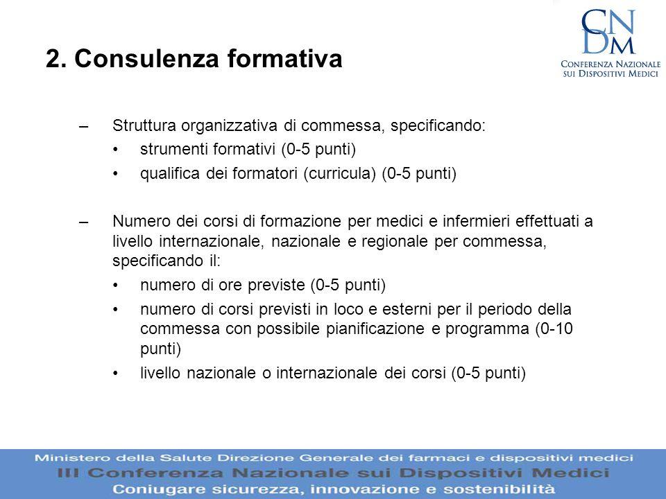 2. Consulenza formativa –Struttura organizzativa di commessa, specificando: strumenti formativi (0-5 punti) qualifica dei formatori (curricula) (0-5 p