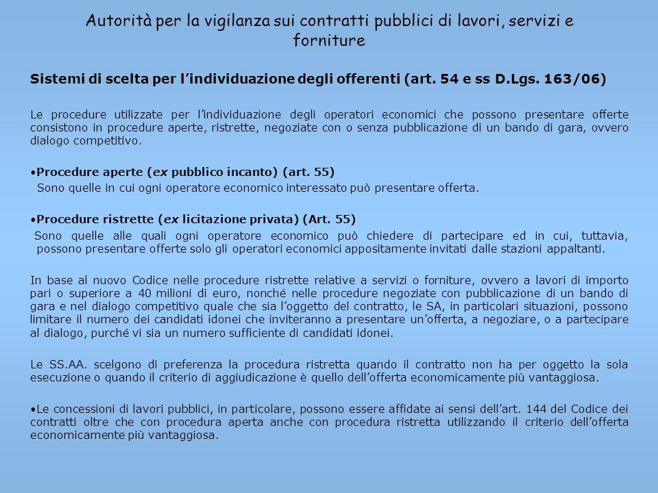 Autorità per la vigilanza sui contratti pubblici di lavori, servizi e forniture Sistemi di scelta per lindividuazione degli offerenti (art. 54 e ss D.