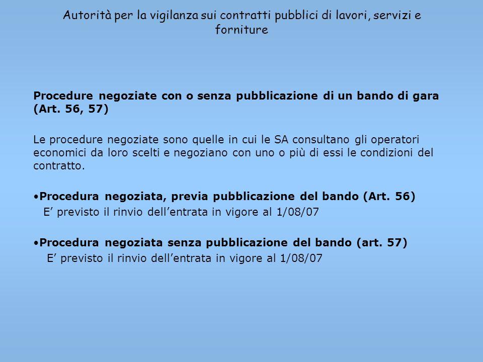 Autorità per la vigilanza sui contratti pubblici di lavori, servizi e forniture Procedure negoziate con o senza pubblicazione di un bando di gara (Art