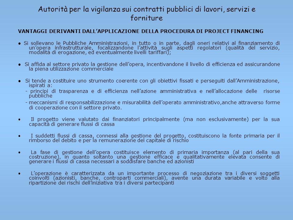 Autorità per la vigilanza sui contratti pubblici di lavori, servizi e forniture VANTAGGI DERIVANTI DALLAPPLICAZIONE DELLA PROCEDURA DI PROJECT FINANCI
