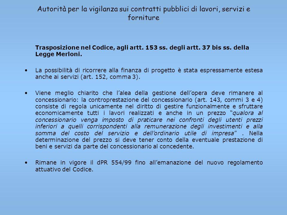 Autorità per la vigilanza sui contratti pubblici di lavori, servizi e forniture Trasposizione nel Codice, agli artt. 153 ss. degli artt. 37 bis ss. de