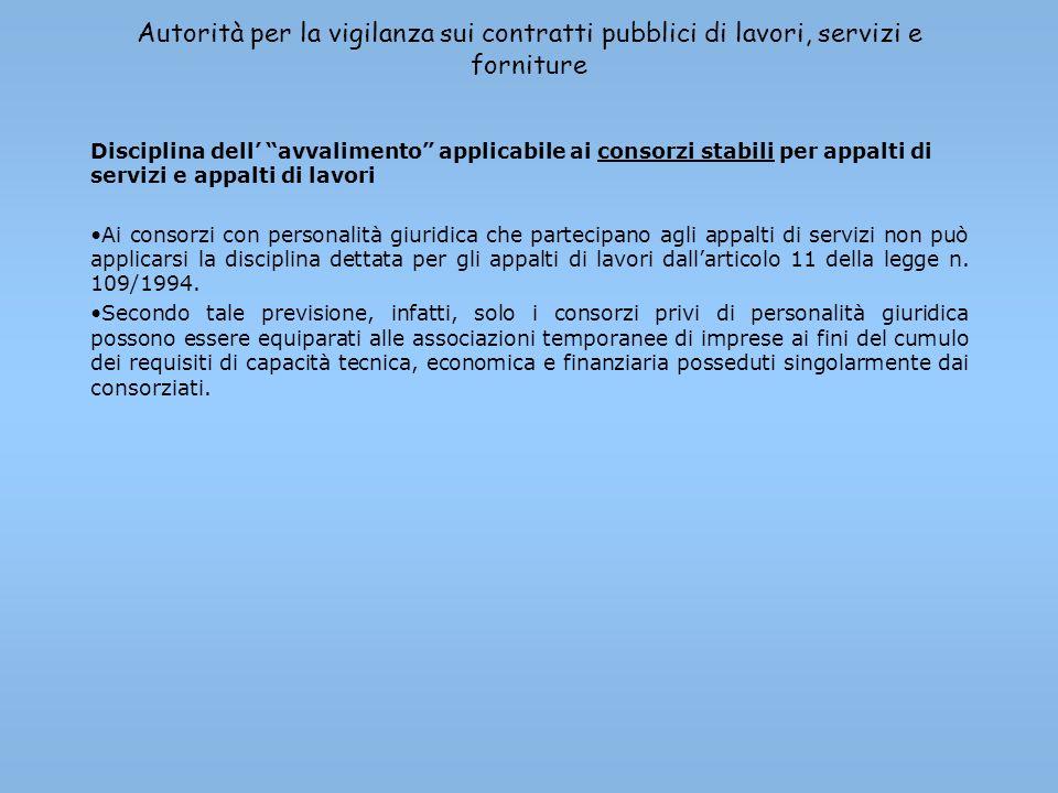 Autorità per la vigilanza sui contratti pubblici di lavori, servizi e forniture Disciplina dell avvalimento applicabile ai consorzi stabili per appalt