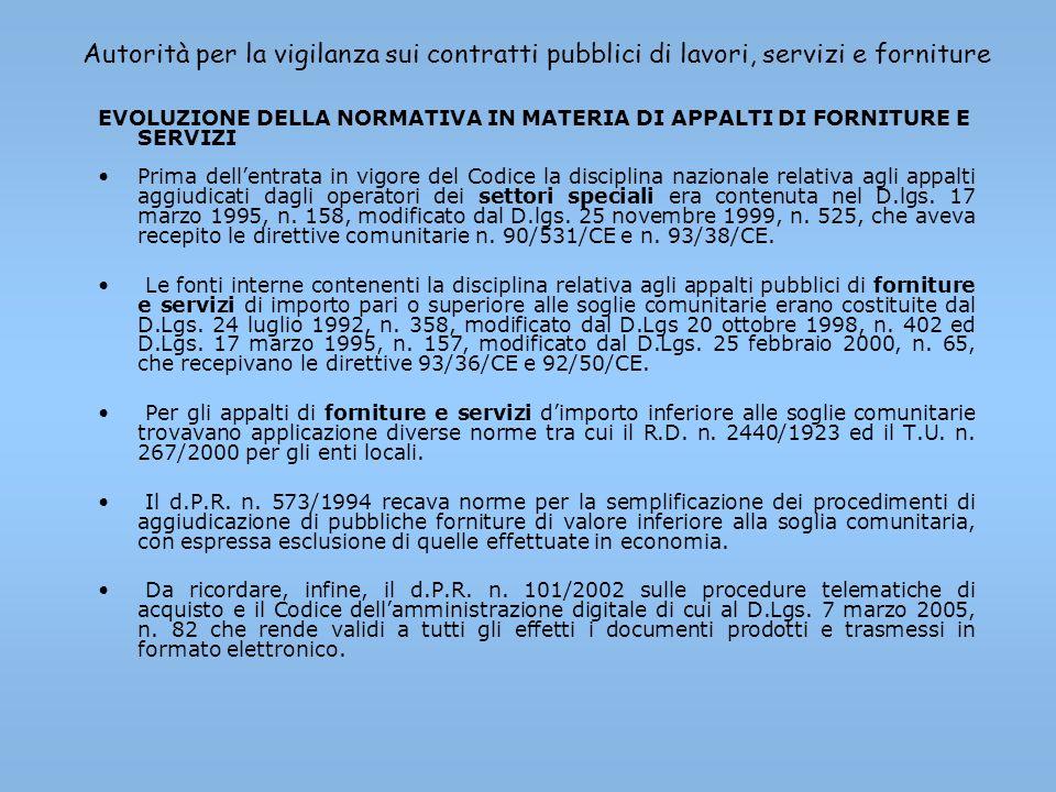 Autorità per la vigilanza sui contratti pubblici di lavori, servizi e forniture EVOLUZIONE DELLA NORMATIVA IN MATERIA DI APPALTI DI FORNITURE E SERVIZ