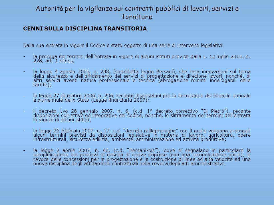 Autorità per la vigilanza sui contratti pubblici di lavori, servizi e forniture CENNI SULLA DISCIPLINA TRANSITORIA Dalla sua entrata in vigore il Codi