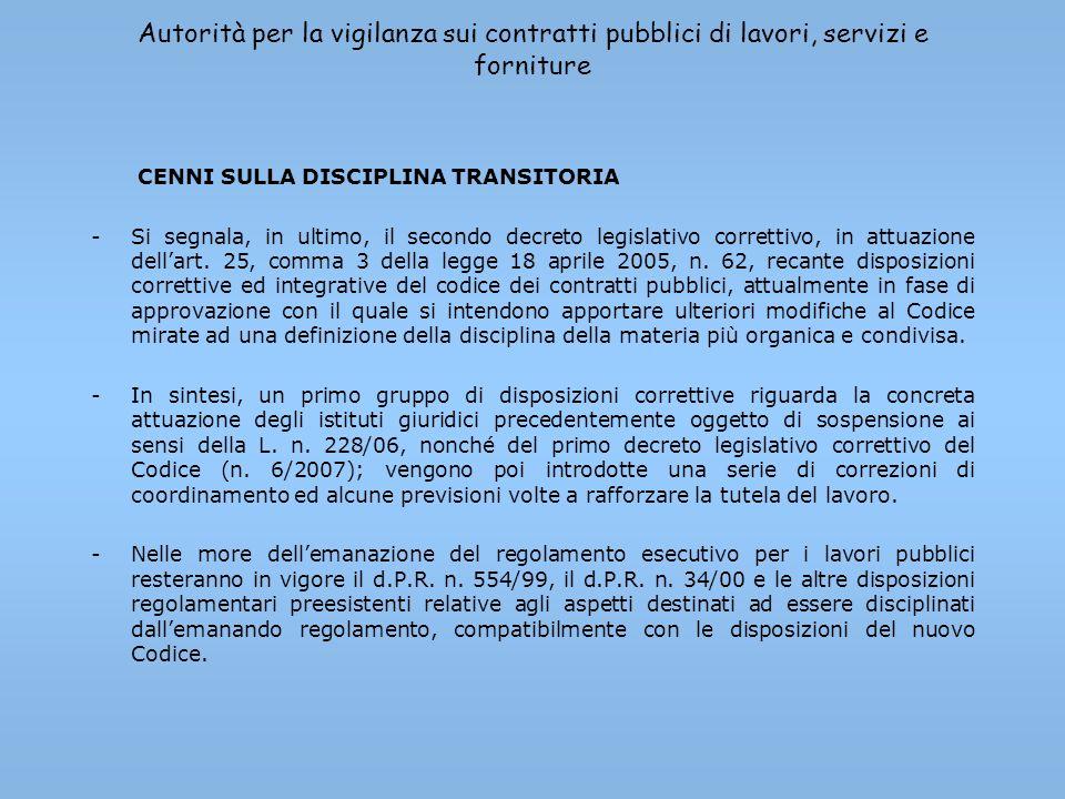Autorità per la vigilanza sui contratti pubblici di lavori, servizi e forniture LAUTORITA PER LA VIGILANZA SUI CONTRATTI PUBBLICI DI LAVORI, SERVIZI E FORNITURE AMPLIAMENTO DELLA VIGILANZA IN RELAZIONE AL MUTATO MERCATO DI COMPETENZA Il Codice dei contratti pubblici: estende il potere di vigilanza dellAutorità anche ai contratti di servizi e forniture ed ai settori speciali amplia i poteri dellAutorità: - estende la vigilanza sui contratti esclusi dallapplicazione del Codice, al fine di verificare la legittimità dellesclusione; - sancisce il potere di annullamento, in caso di inerzia degli organismi preposti, delle attestazioni SOA; - consente lemanazione di pareri non vincolanti sulle procedure di gara; - potenzia la potestà ispettiva con lausilio della Guardia di finanza.