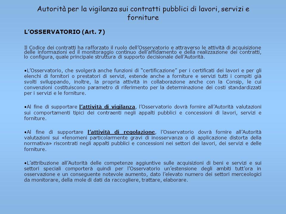 Autorità per la vigilanza sui contratti pubblici di lavori, servizi e forniture LOSSERVATORIO (Art. 7) Il Codice dei contratti ha rafforzato il ruolo