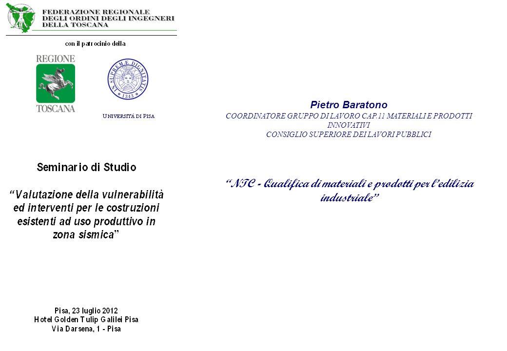 Pietro Baratono COORDINATORE GRUPPO DI LAVORO CAP.11 MATERIALI E PRODOTTI INNOVATIVI CONSIGLIO SUPERIORE DEI LAVORI PUBBLICI NTC - Qualifica di materi
