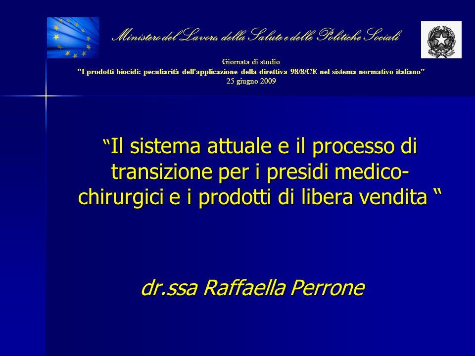 Il sistema attuale e il processo di transizione per i presidi medico- chirurgici e i prodotti di libera vendita Il sistema attuale e il processo di tr