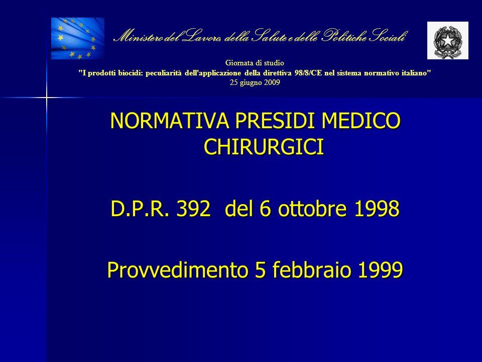 NORMATIVA PRESIDI MEDICO CHIRURGICI D.P.R. 392 del 6 ottobre 1998 Provvedimento 5 febbraio 1999 Ministero del Lavoro, della Salute e delle Politiche S