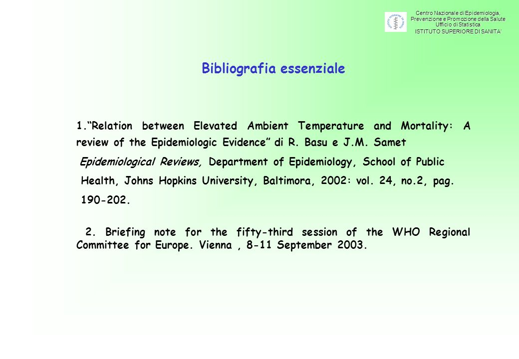 Bibliografia essenziale 1.Relation between Elevated Ambient Temperature and Mortality: A review of the Epidemiologic Evidence di R.