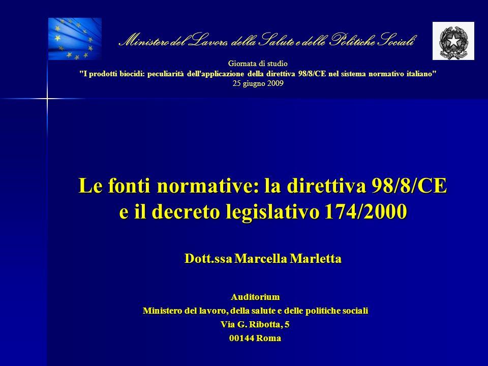 Ministero del Lavoro, della Salute e delle Politiche Sociali Giornata di studio I prodotti biocidi: peculiarità dell applicazione della direttiva 98/8/CE nel sistema normativo italiano 25 giugno 2009 Normativa sui prodotti biocidi