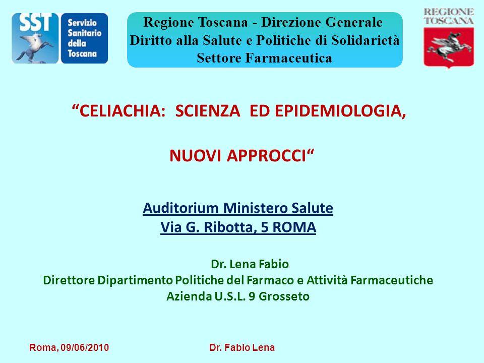 Roma, 09/06/2010 Dr. Fabio Lena CELIACHIA: SCIENZA ED EPIDEMIOLOGIA, NUOVI APPROCCI Auditorium Ministero Salute Via G. Ribotta, 5 ROMA Dr. Lena Fabio