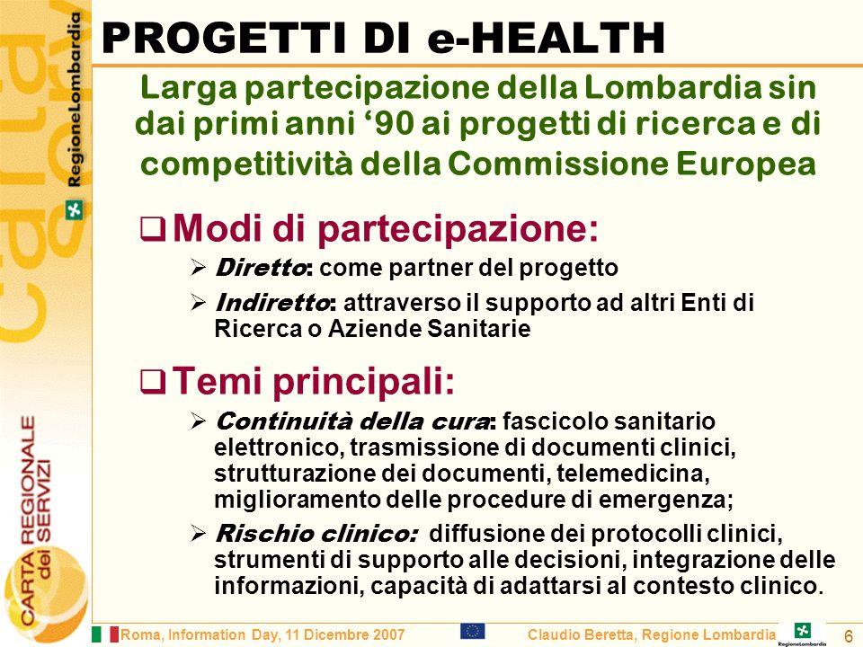 Roma, Information Day, 11 Dicembre 2007Claudio Beretta, Regione Lombardia 17 Presentazione alla C.