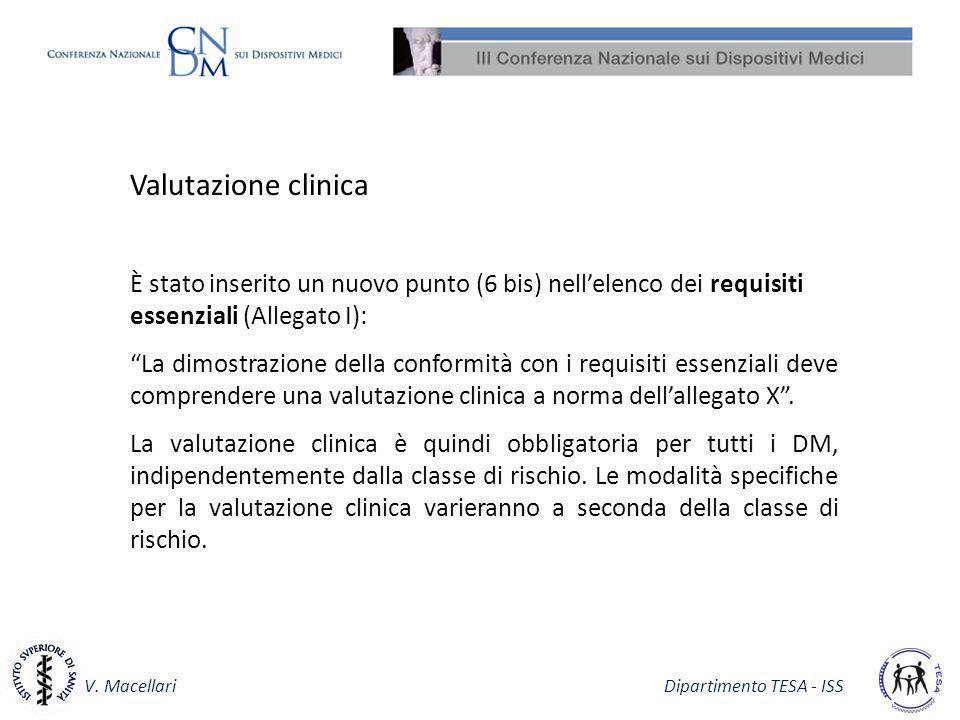 V. Macellari Dipartimento TESA - ISS Valutazione clinica È stato inserito un nuovo punto (6 bis) nellelenco dei requisiti essenziali (Allegato I): La