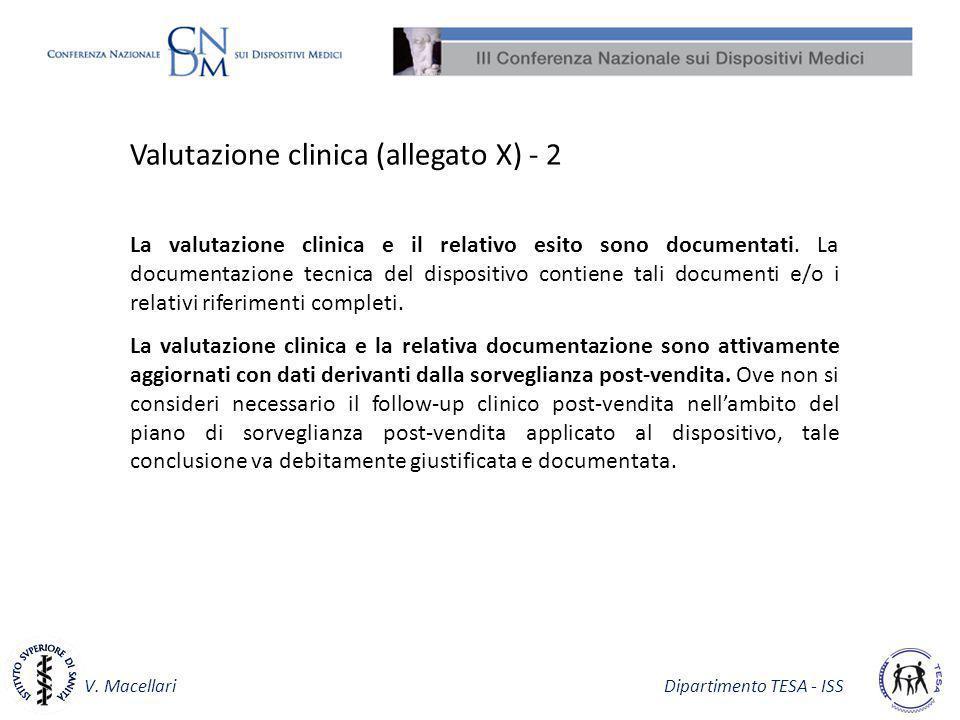 V. Macellari Dipartimento TESA - ISS Valutazione clinica (allegato X) - 2 La valutazione clinica e il relativo esito sono documentati. La documentazio