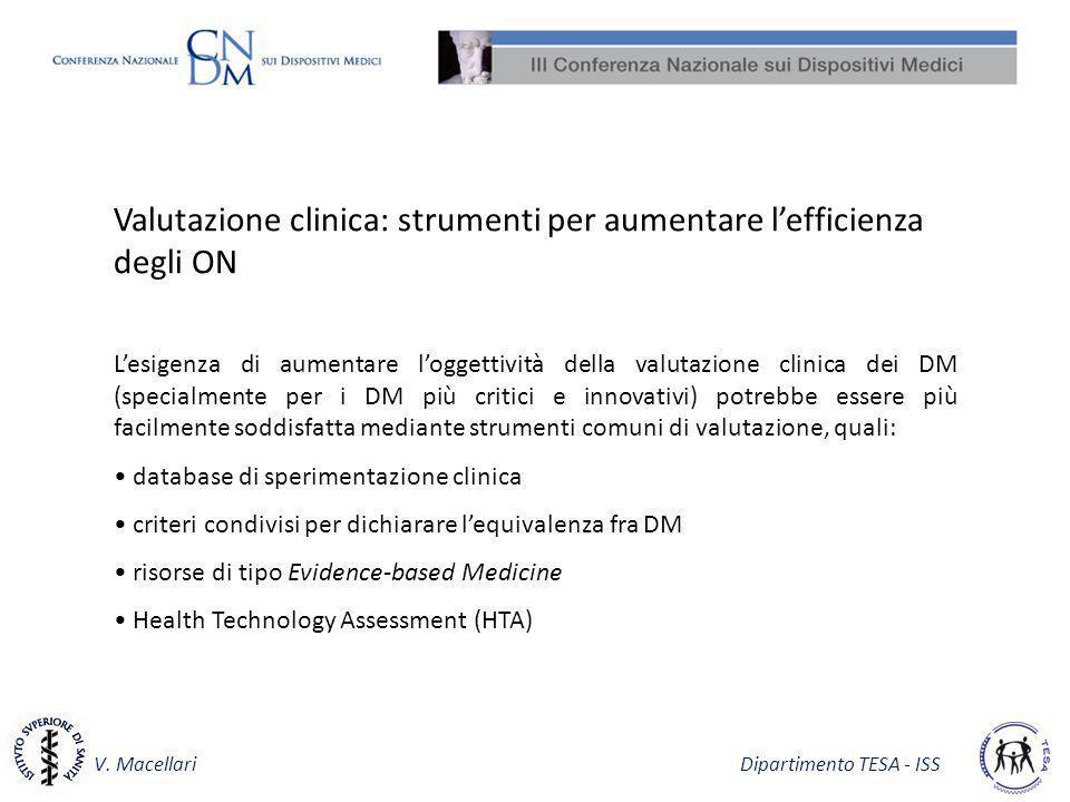 V. Macellari Dipartimento TESA - ISS Valutazione clinica: strumenti per aumentare lefficienza degli ON Lesigenza di aumentare loggettività della valut