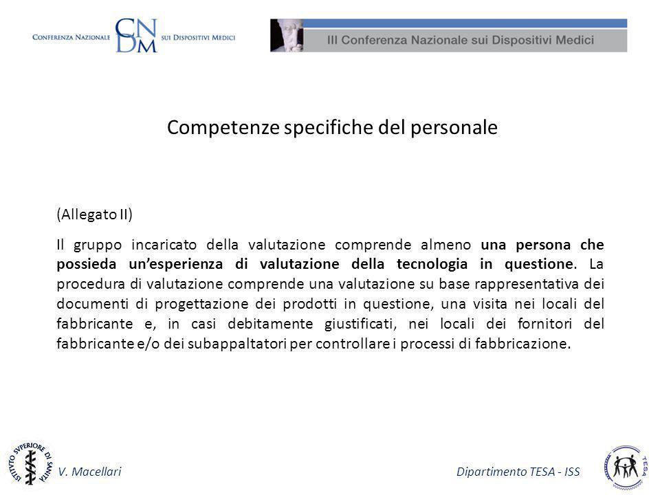 V. Macellari Dipartimento TESA - ISS Competenze specifiche del personale (Allegato II) Il gruppo incaricato della valutazione comprende almeno una per