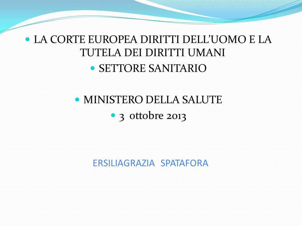 ERSILIAGRAZIA SPATAFORA LA CORTE EUROPEA DIRITTI DELLUOMO E LA TUTELA DEI DIRITTI UMANI SETTORE SANITARIO MINISTERO DELLA SALUTE 3 ottobre 2013