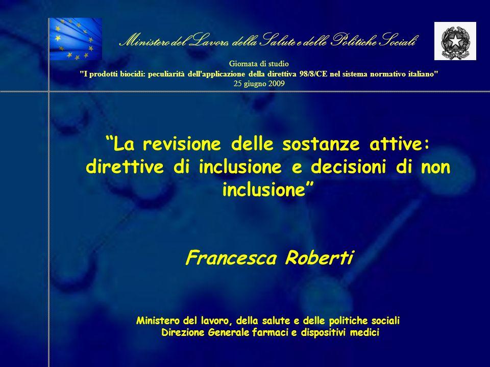 Ministero del Lavoro, della Salute e delle Politiche Sociali Giornata di studio I prodotti biocidi: peculiarità dell applicazione della direttiva 98/8/CE nel sistema normativo italiano 25 giugno 2009 Sostanze attive in Allegato IPTSMRDirettivaGUCE Sulfuryl fluoride8SE2006/140/ECL 414 30/12/2006 Dichlofluanid8UK2007/20/ECL 94 4/4/2007 Difethialone14N2007/69/ECL 312 30/11/2007 Carbon dioxide*14FR2007/70/ECL 312 30/11/2007 Clothianidin8DE2008/15/CEL 42 16/02/2008 Etofenprox8AT2008/16/CEL 42 16/02/2008 Carbon dioxide14FR2008/75/ECL 197 24/07/2008 Thiamethoxam8ES2008/77/ECL 198 25/07/2008 Propiconazole8FI2008/78/ECL 198 25/07/2008 IPBC8DK2008/79/ECL 200 28/07/2008 KHDO8AT2008/80/ECL 200 28/07/2008 Difenacoum14FI2008/81/ECL 201 29/07/2008 Thiabendazole8ES2008/85/ECL 239 6/9/2008 Tebuconazole18DK2008/86/CEL 239 6/9/2008 * In allegato IA Direttive di inclusione