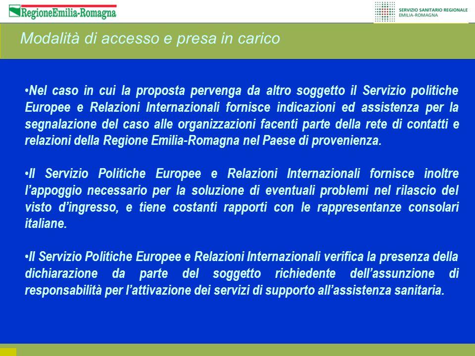 Modalità di accesso e presa in carico Nel caso in cui la proposta pervenga da altro soggetto il Servizio politiche Europee e Relazioni Internazionali