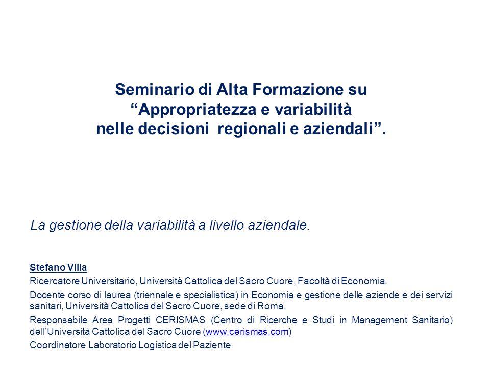 Seminario di Alta Formazione su Appropriatezza e variabilità nelle decisioni regionali e aziendali. Stefano Villa Ricercatore Universitario, Universit