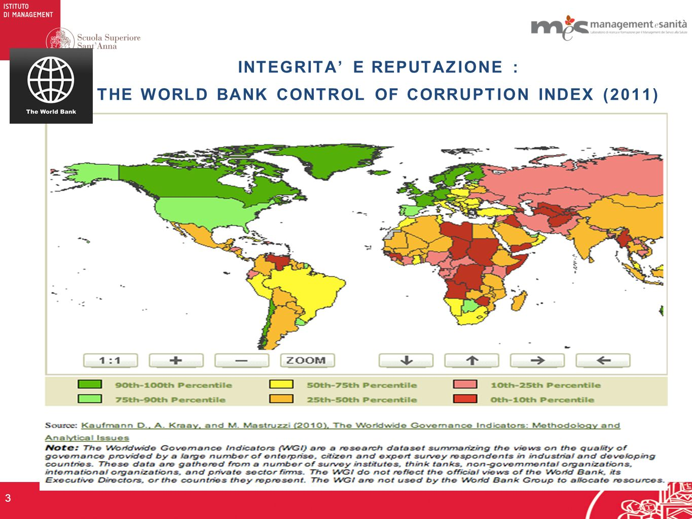 3 INTEGRITA E REPUTAZIONE : THE WORLD BANK CONTROL OF CORRUPTION INDEX (2011)