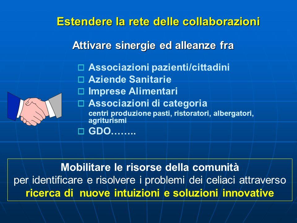 Estendere la rete delle collaborazioni Mobilitare le risorse della comunità per identificare e risolvere i problemi dei celiaci attraverso ricerca di