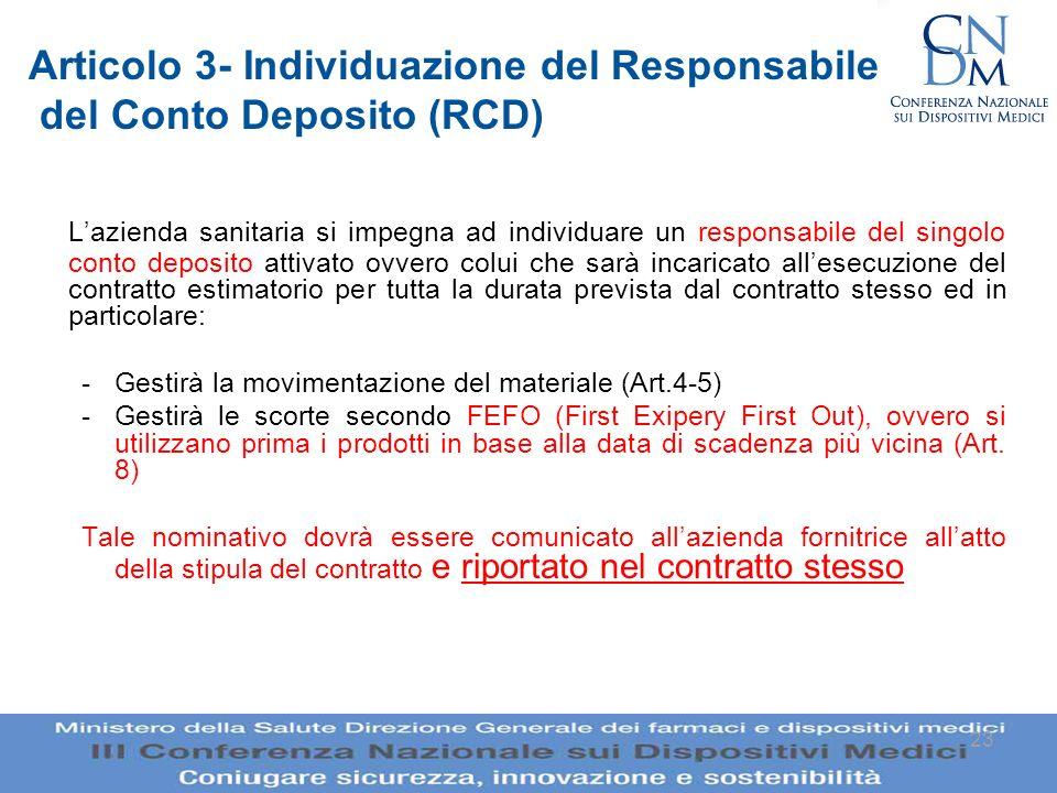 23 Articolo 3- Individuazione del Responsabile del Conto Deposito (RCD) Lazienda sanitaria si impegna ad individuare un responsabile del singolo conto