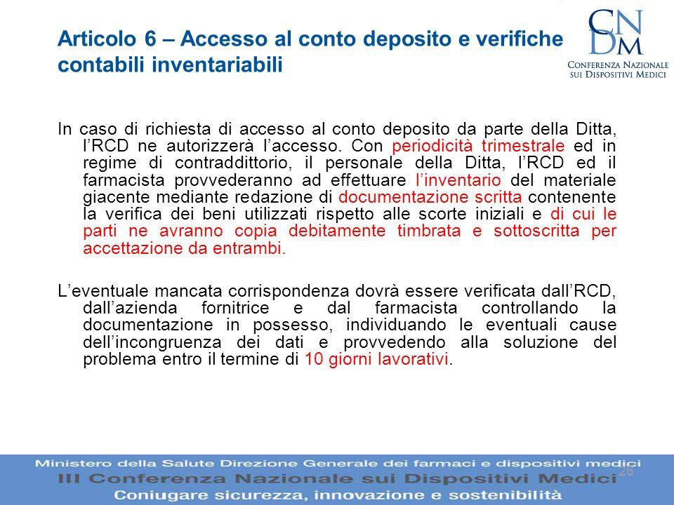 26 Articolo 6 – Accesso al conto deposito e verifiche contabili inventariabili In caso di richiesta di accesso al conto deposito da parte della Ditta,