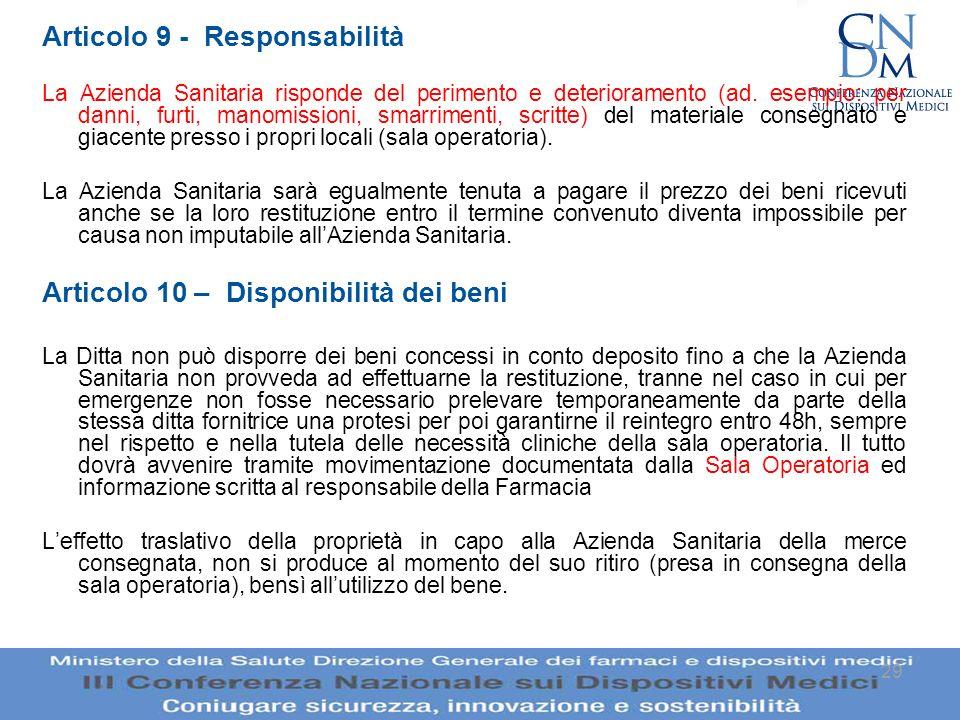 29 Articolo 9 - Responsabilità La Azienda Sanitaria risponde del perimento e deterioramento (ad. esempio: per danni, furti, manomissioni, smarrimenti,