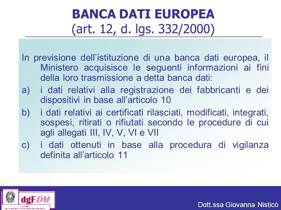 Dott.ssa Giovanna Nisticò dgFDM MINISTERO DEL LAVORO, DELLA SALUTE E DELLE POLITICHE SOCIALI BANCA DATI EUROPEA (art.