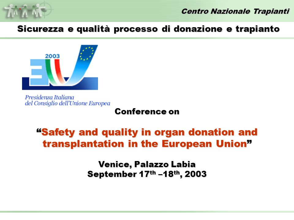 Centro Nazionale Trapianti Conference on Safety and quality in organ donation and transplantation in the European UnionSafety and quality in organ don