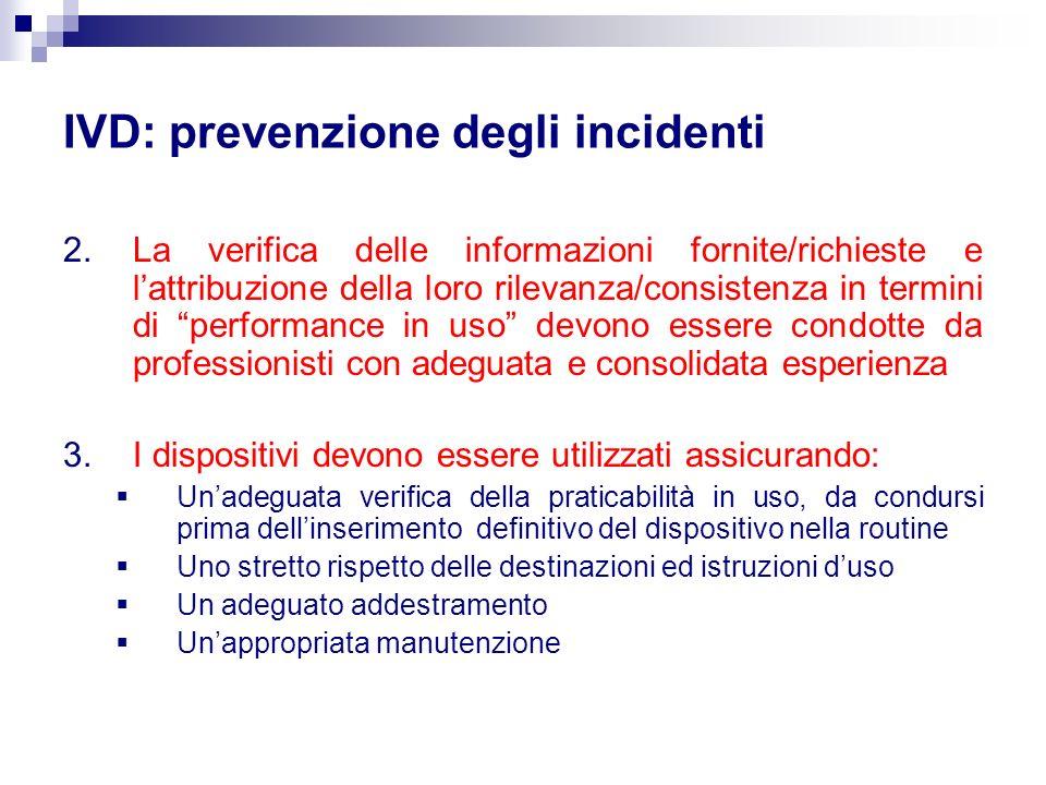 IVD: prevenzione degli incidenti 2.La verifica delle informazioni fornite/richieste e lattribuzione della loro rilevanza/consistenza in termini di per