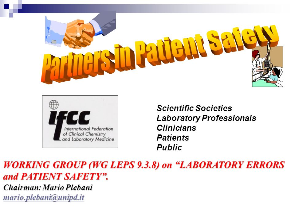 Scientific Societies Laboratory Professionals Clinicians Patients Public WORKING GROUP (WG LEPS 9.3.8) on LABORATORY ERRORS and PATIENT SAFETY. Chairm