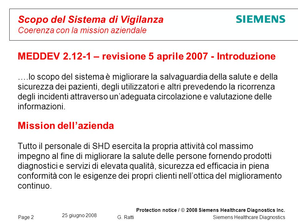 Page 2 25 giugno 2008 Protection notice / © 2008 Siemens Healthcare Diagnostics Inc.