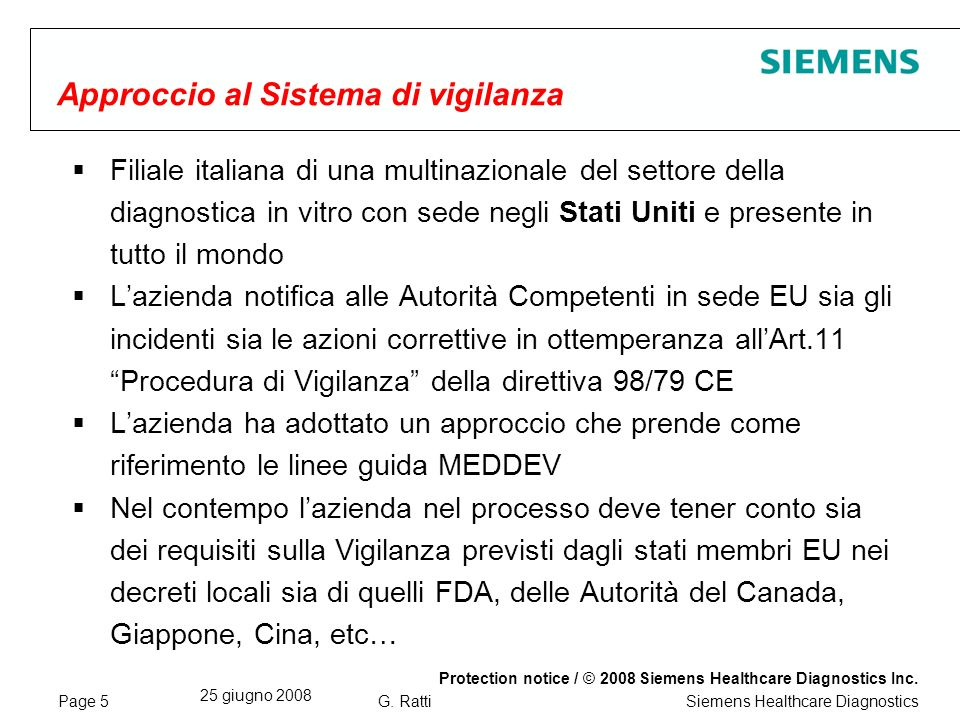 Page 5 25 giugno 2008 Protection notice / © 2008 Siemens Healthcare Diagnostics Inc. Siemens Healthcare DiagnosticsG. Ratti Filiale italiana di una mu