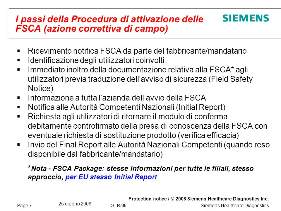 Page 7 25 giugno 2008 Protection notice / © 2008 Siemens Healthcare Diagnostics Inc. Siemens Healthcare DiagnosticsG. Ratti I passi della Procedura di
