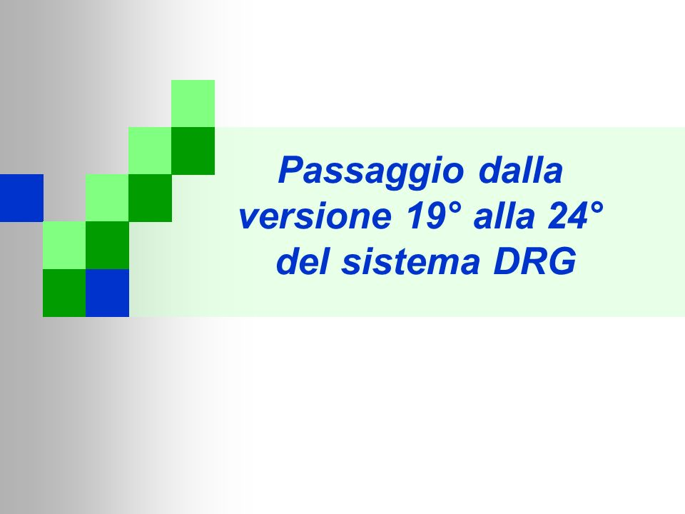 Passaggio dalla versione 19° alla 24° del sistema DRG